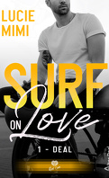 Surf on Love, Tome 1 : Deal