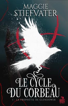 Couverture du livre : Le Cycle du corbeau, Tome 1 : La Prophétie de Glendower