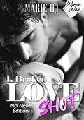 Love shot T1: Broken (doublon)