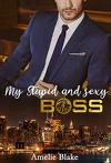 My stupid and sexy boss