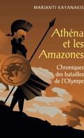 Athéna et les Amazones - Chroniques des batailles de l'Olympe