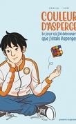 Couleur d'Asperge - Le jour où j'ai découvert que j'étais asperger