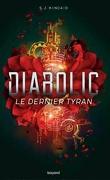 Diabolic, Tome 3 : Le Dernier Tyran