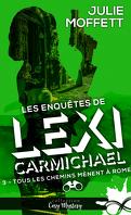 Les Enquêtes de Lexi Carmichael, Tome 3 : Tous les chemins mènent à Rome
