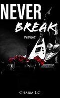 Never Break, Partition 2