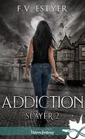 Slayer, Tome 2 : Addiction