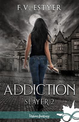 Couverture du livre : Slayer, Tome 2 : Addiction