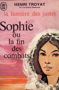 Couverture du livre : La lumière des justes, tome 5 : Sophie ou La fin des Combats