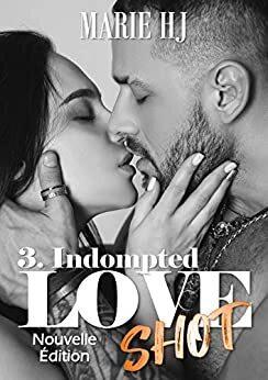 Couverture du livre : Love Shot, Tome 3 : Indompted