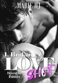 Love Shot, Tome 1 : Broken