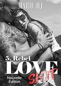 Love Shot, Tome 5 : Rebel