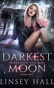 Shadow Guild : Wolf Queen, Tome 1 : Darkest Moon