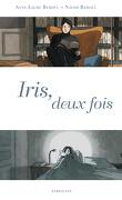 Iris, deux fois