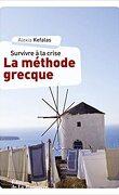 La méthode grecque : Survivre à la crise