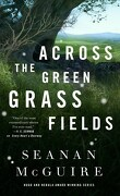 Wayward Children, Tome 6 : Across the Green Grass Fields