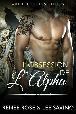 Couverture du livre : Alpha Bad Boys, Tome 5 : L'Obsession de l'Alpha