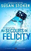 Ace Security, Tome 4 : Au secours deFelicity