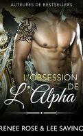 Alpha Bad Boys, Tome 5 : L'Obsession de l'Alpha