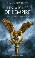 Les Aigles de l'Empire, Tome 1 : L'Aigle de la légion