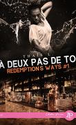 Redemption's ways, Tome 1 : À deux pas de toi
