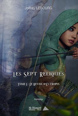 Couverture du livre : Les Sept Reliques, tome 1 : le Réveil d'Entropia