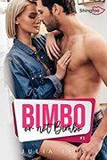 Bimbo or not Bimbo, Tome 1