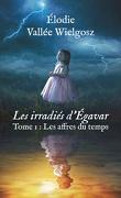 Les Irradiés d'Egavar, Tome 1 : Les Affres du temps