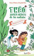 Théo, super-héros de la nature, Tome 2: Sauvons les poules