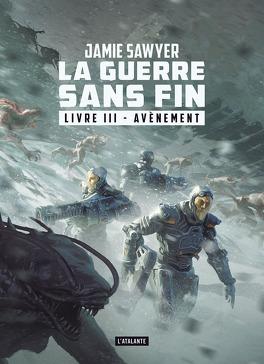 Couverture du livre : La Guerre sans fin, Livre 3 : Avénement