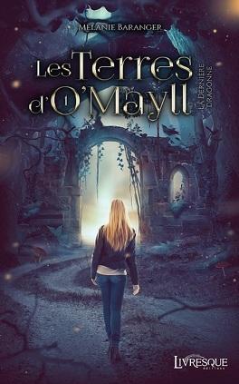 Couverture du livre : Les Terres d'O'Mayll, Tome 1 : La Dernière Dragonne