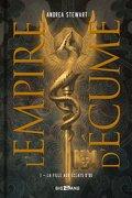 L'Empire d'écume, Tome 1 : La Fille aux éclats d'os