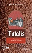 Fatalis, Tome 3 : Temps de fureur