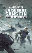 La Guerre sans fin, Livre 3 : Avénement