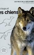 Les Loups et Les Chiens : Les Yeux de la Découverte