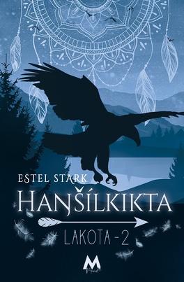 Couverture du livre : Lakota, Tome 2 : Hansilkikta