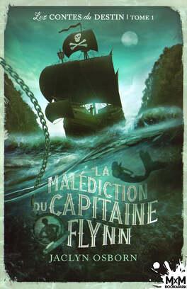 Couverture du livre : Les Contes du destin, Tome 1 : La Malédiction du capitaine Flynn