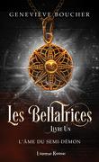 Les Bellatrices, tome 1 : L'âme du semi-démon
