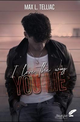 Couverture du livre : I Love the Way you Lie