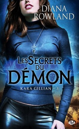 Couverture du livre : Kara Gillian, Tome 3 : Les Secrets du Démon