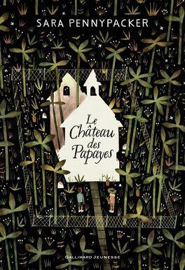 Couverture du livre : Le château des papayes