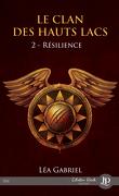 Le Clan des Hauts Lacs, Tome 2 : Résilience