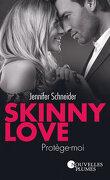 Skinny Love : Protège-moi