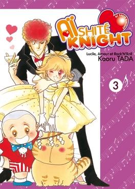 Couverture du livre : Aishite Knight - Lucile, Amour et Rock'n Roll, Tome 3