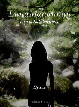 Couverture du livre : Luna Manannan, Tome 1 : Le Combat des Âmes