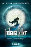 Indiana Teller, Tome 1 : Lune de Printemps