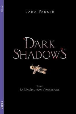 Couverture du livre : Dark Shadows, Tome 1 : La Malédiction d'Angélique