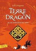 Terre Dragon, Tome 3  : Les sortilèges du vent
