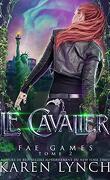 Fae Games, Tome 2 : Le Cavalier