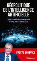 Géopolitique de l'Intelligence Artificielle : Comment la révolution numérique va bouleverser nos sociétés