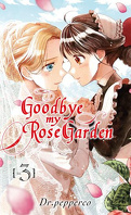 Goodbye My Rose Garden, Tome 3